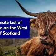 The Ultimate List of Things to Do on the West Coast of Scotland