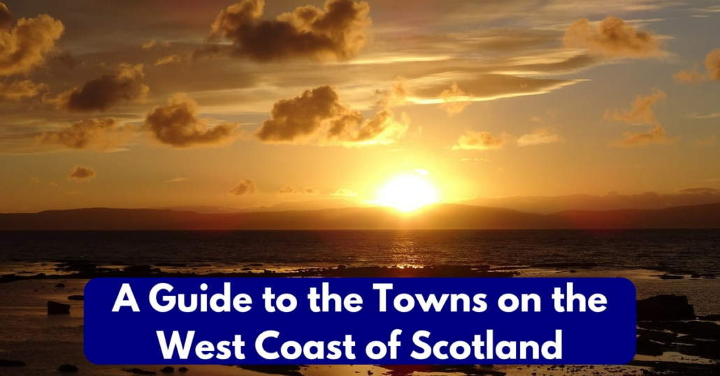 A Guide to the Towns on the West Coast of Scotland