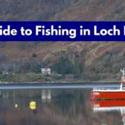 A Guide to Fishing in Loch Etive